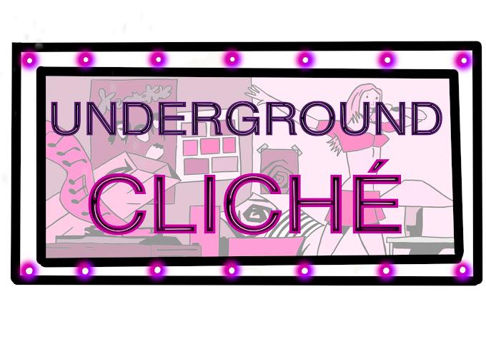 Underground Cliché