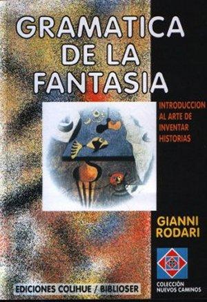 Gramática de la Fantasía: un clásico para la producción literaria -Gianni Rodari