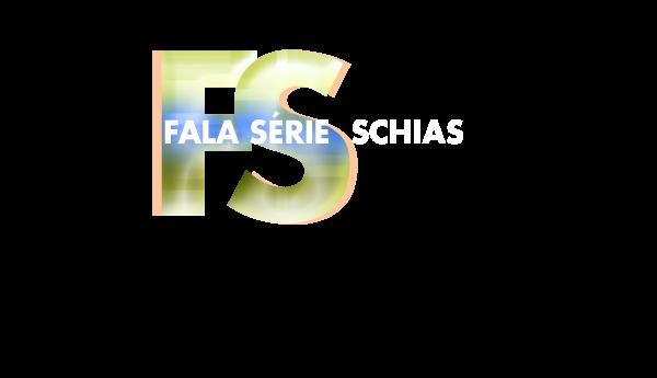Fala Série, Schias!