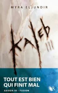 Kaleb 3 Myra Elkundir Tout est bien qui finit mal Abigail Fusion Novembre 2013 Collection R Rayon-Passion