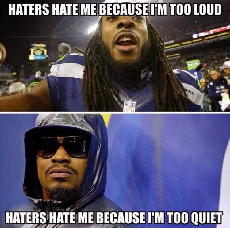haters hate me because i'm too loud. haters hate me because i'm too quiet