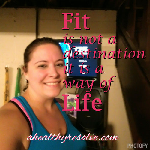 Fit is not a desitination, it's a way of life