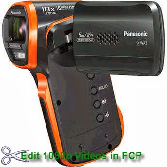 Import Panasonic HX-WA03 Videos to FCP 7/X