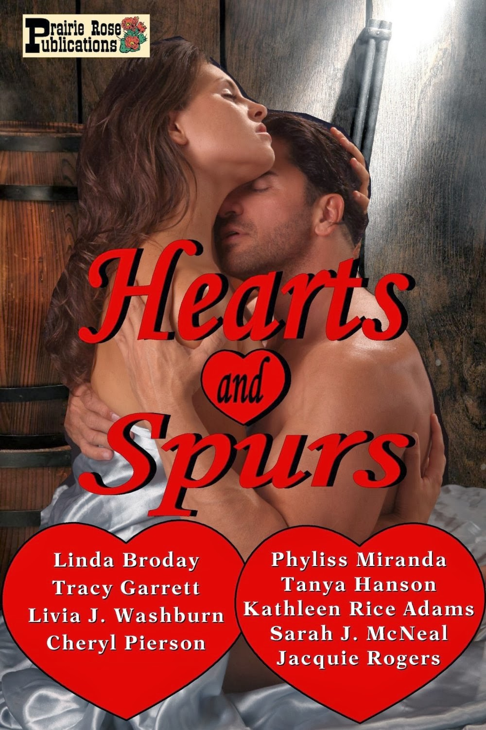 HEARTS AND SPURS: Nine short western historical romances by nine of the genre's best authors prove when Cupid plays with cowboys, he plays for keeps. (Prairie Rose Publications, Jan. 2014)