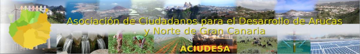 ACIUDESA (Asociación de Ciudadanos para el Desarrollo de Arucas y la Comarca Norte de Gran Canaria)