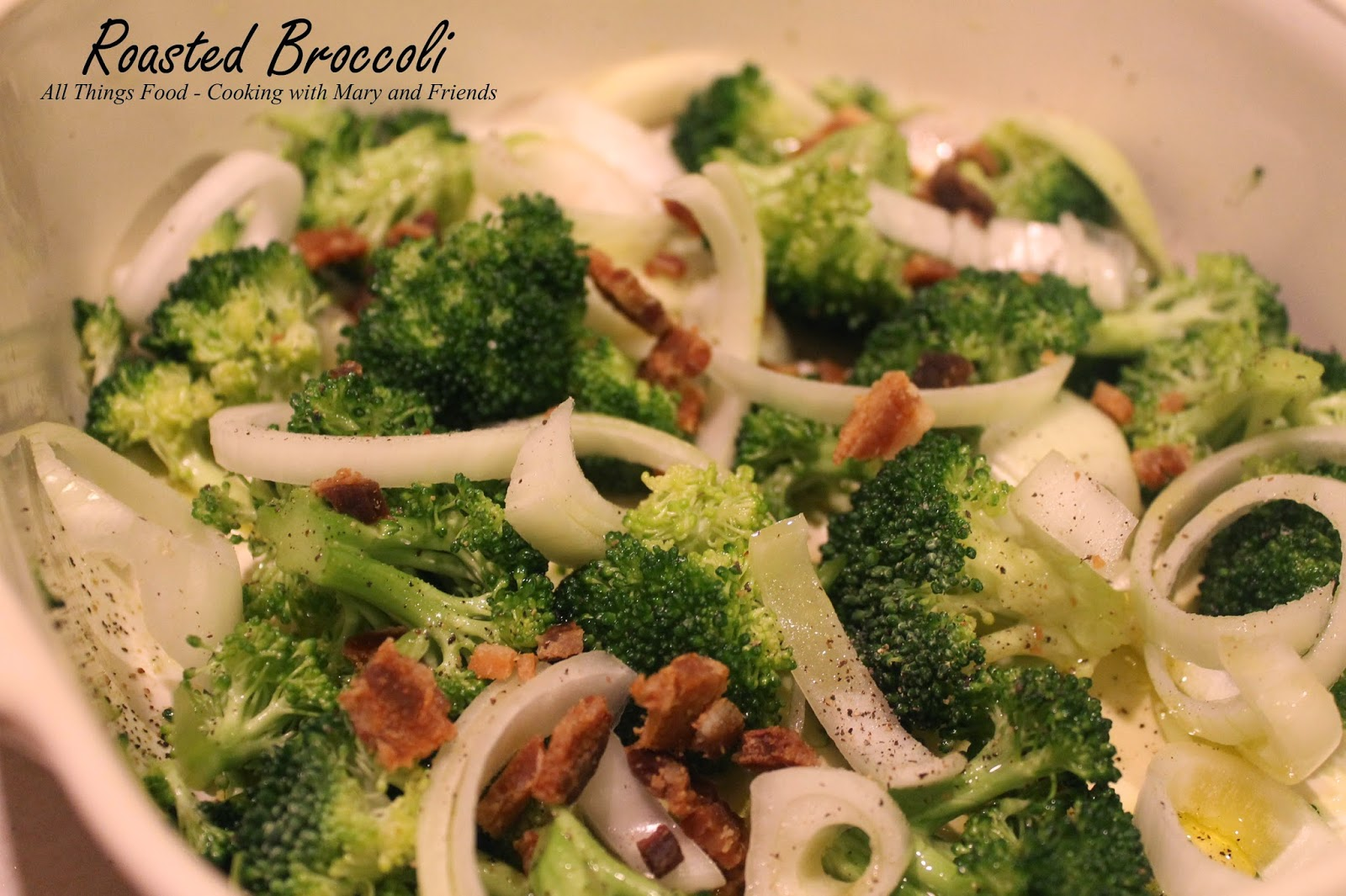 Cooking With Mary and Friends: Roasted Broccoli with Onions and Bacon