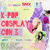 KPOP Cosplay Convention goes to SMX on it's…