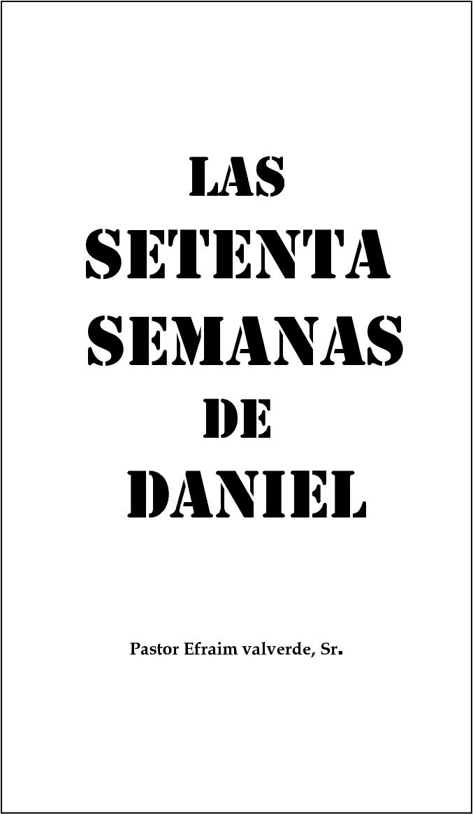 Efraim Valverde-Las Setenta Semanas De Daniel-