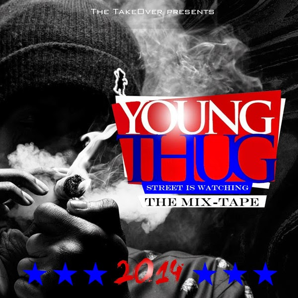 Young Thug - Street Is Watching (The Mix-Tape) Cover
