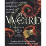 The Weird: A Compedium of Strange and Dark Stories