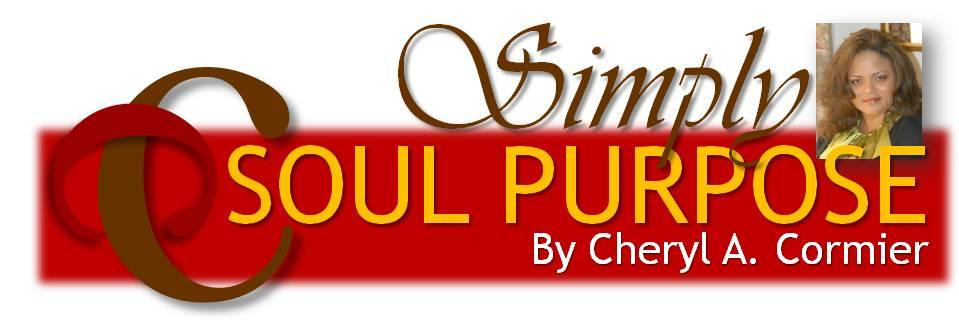 SIMPLY SOUL PURPOSE BY CHERYL A CORMIER
