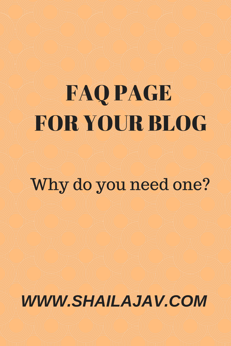 http://www.shailajav.com/2014/05/why-you-need-faq-page-for-your-blog.html