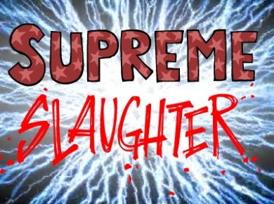 Supreme Slaughter