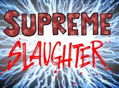 Supreme Slaughter