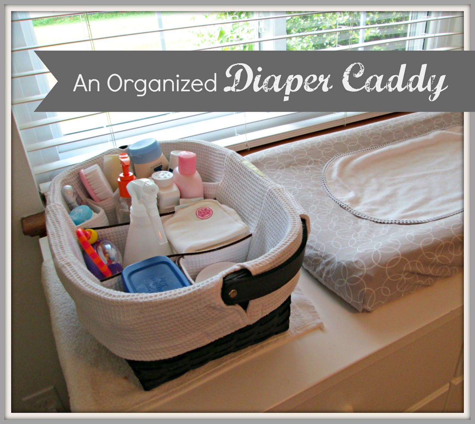 A diaper caddy You know the storage container you set on top (or within easy reach of) your changing table where you can store changing essentials. & Laurau0027s Plans: What I Keep in my Organized Diaper Caddy