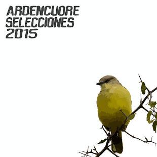 Ardencuore - Selecciones 2015