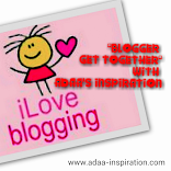 """""""BLOGGER GET TOGETHER"""" WITH ADAA'SINSPIRATION ♡"""