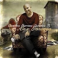 Alex Gonzaga - Canções Eternas Canções 3 2011