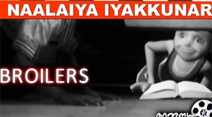 Broilers – a short film written by Navin Prabhakaran | Naalaiya Iyakkunar