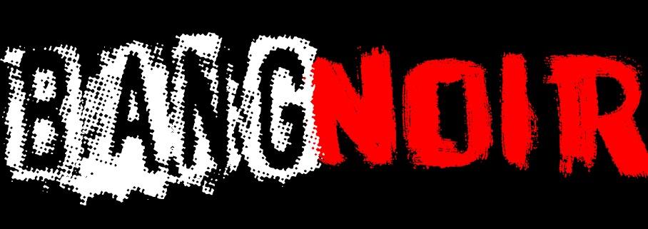 Bang Noir