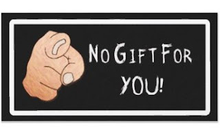 no gift for you
