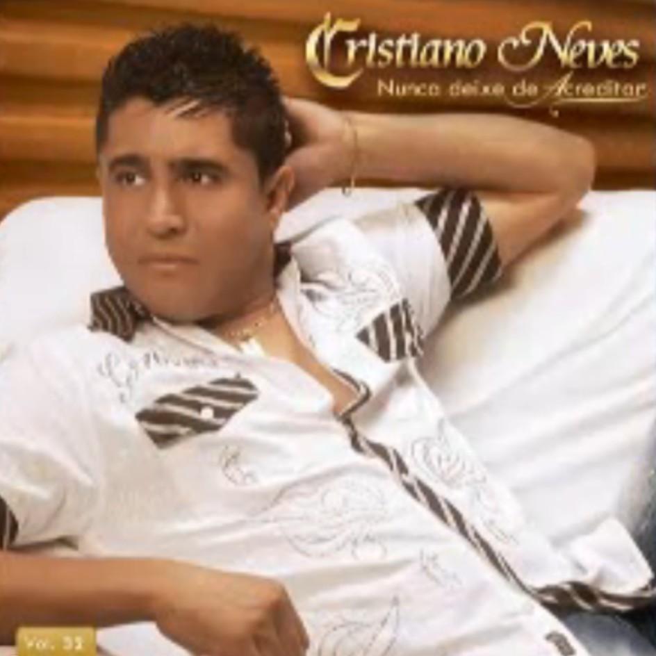 Cristiano Neves   Vol.32   Nunca Deixe de Acreditar 2011