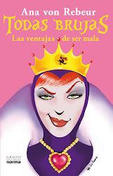 """""""Todas Brujas: las ventajas de ser mala"""" de Ana von Rebeur"""
