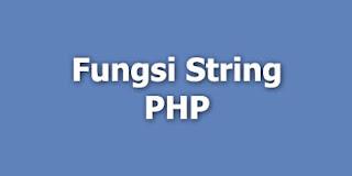 fungsi strimg dalam php
