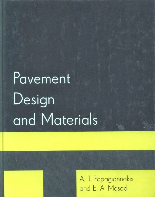 Book: Pavement Design and Materials by A. T. Papagiannakis and E. A. Masad