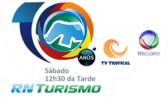 PROGRAMA RN TURISMO - TV TROPICAL