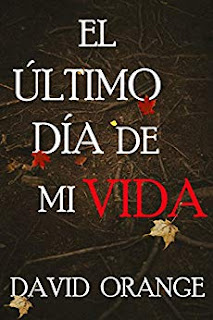 El ultimo dia de mi vida- David Orange S