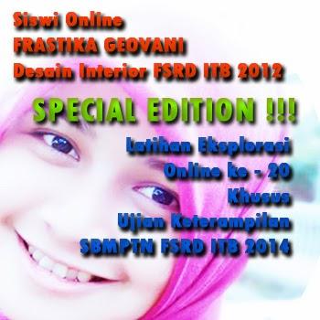 SPECIAL EDITION : Latihan Eksplorasi Online ke - 20 Khusus Ujian Keterampilan SBMPTN FSRD ITB 2014