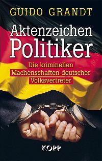 Guido Grandt Aktenzeichen Politiker
