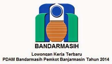 Lowongan Kerja Terbaru PDAM Bandarmasih Pemkot Banjarmasin Tingkat SMK/D3/S1 2014