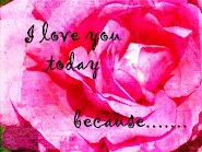 I love you today because...
