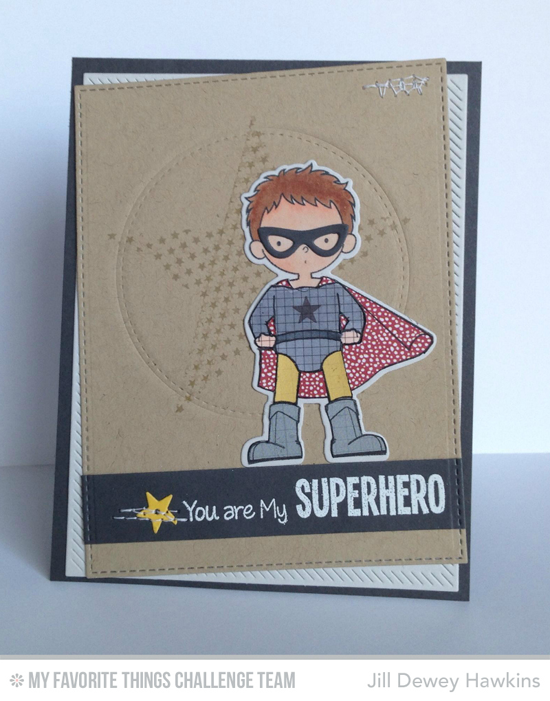 My Hero Card from Jill Dewey Hawkins featuring the Super Boy stamp set and Die-namics
