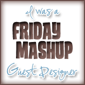 The Friday Mashup April 2012 Guest Designer