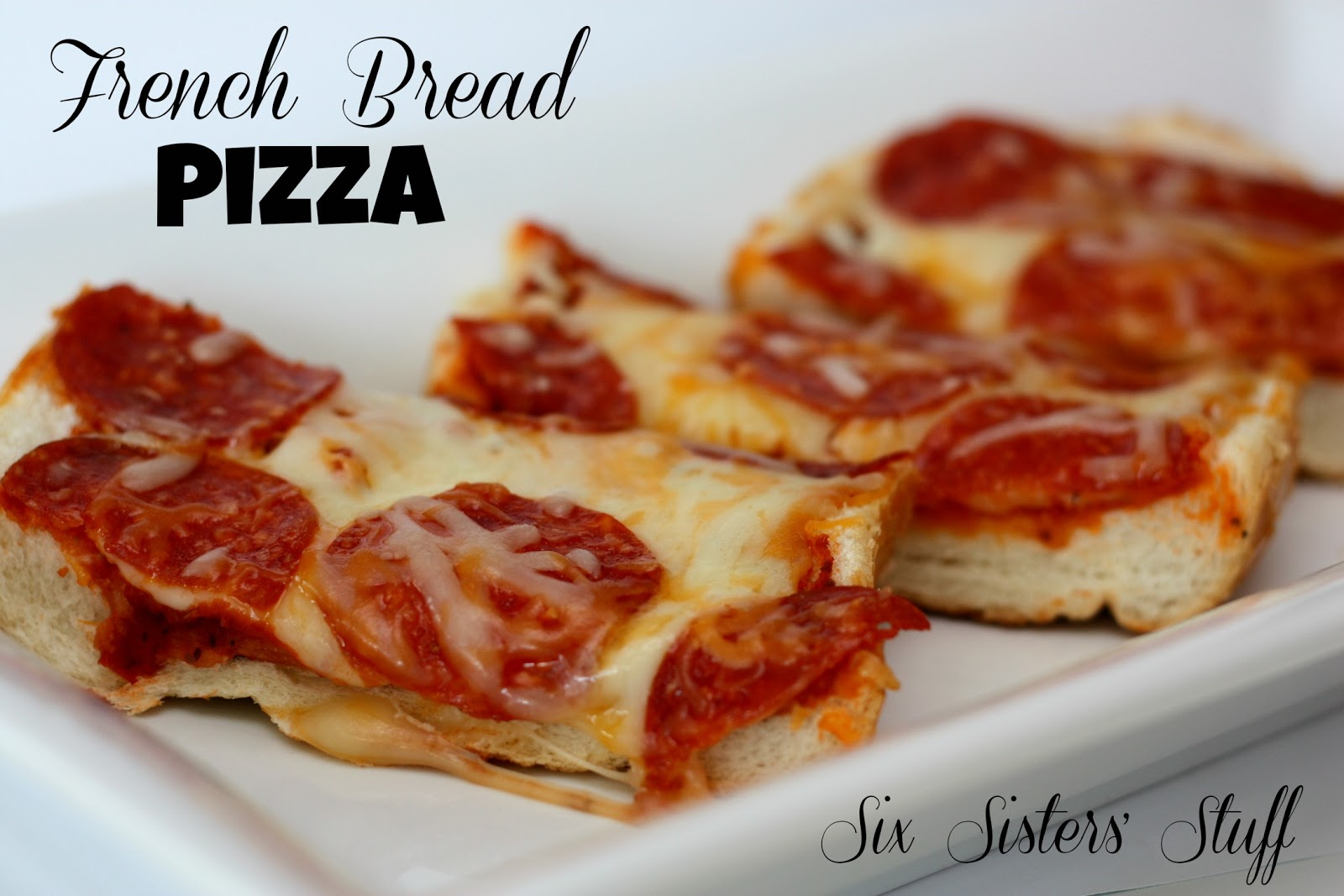 French Bread Pizza | Six Sisters' Stuff