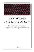 Ken Wilber Una teoria de todo