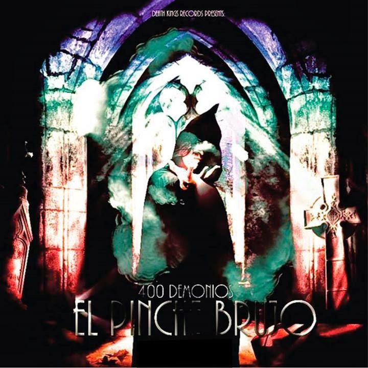 El Pinche Brujo - 400 Demonios & 12 Apostoles [2014]