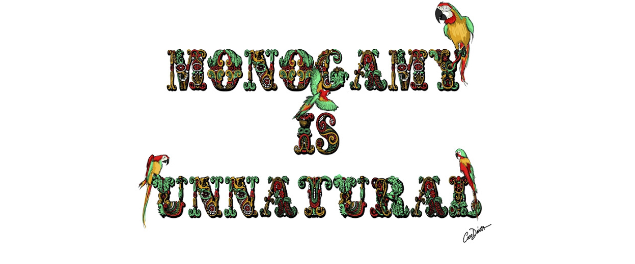 MONOGAMY IS UNNATURAL