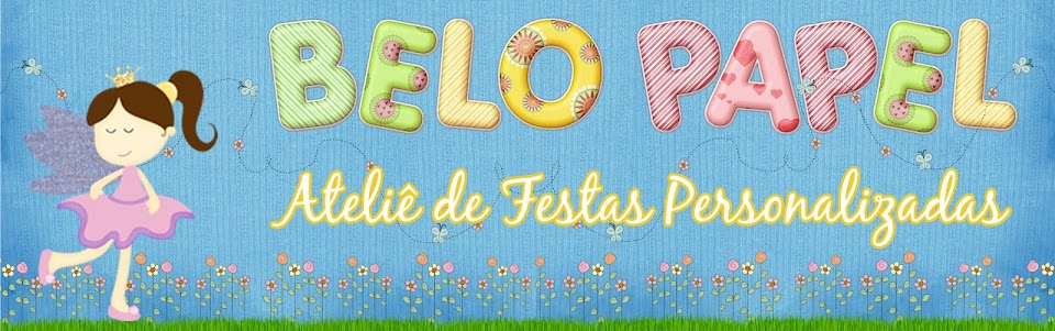 ::Belo Papel::     Ateli de Festas Personalizadas