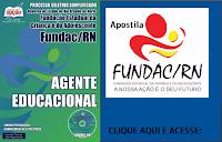 Apostila Fundac Governo do RN - Agente Educacional (Grátis CD).