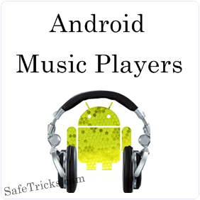 Top 7 Best Music Player For Android - 2015