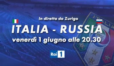 Italia-Russia streaming 1 Giugno