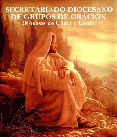 SECRETARIADO DIOCESANO DE GRUPOS DE ORACIÓN. Diócesis de Cádiz y Ceuta