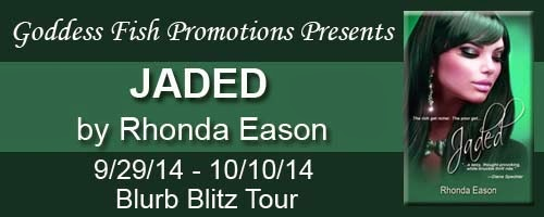 http://goddessfishpromotions.blogspot.com/2014/09/blurb-blitz-tour-jaded-by-rhonda-eason.html