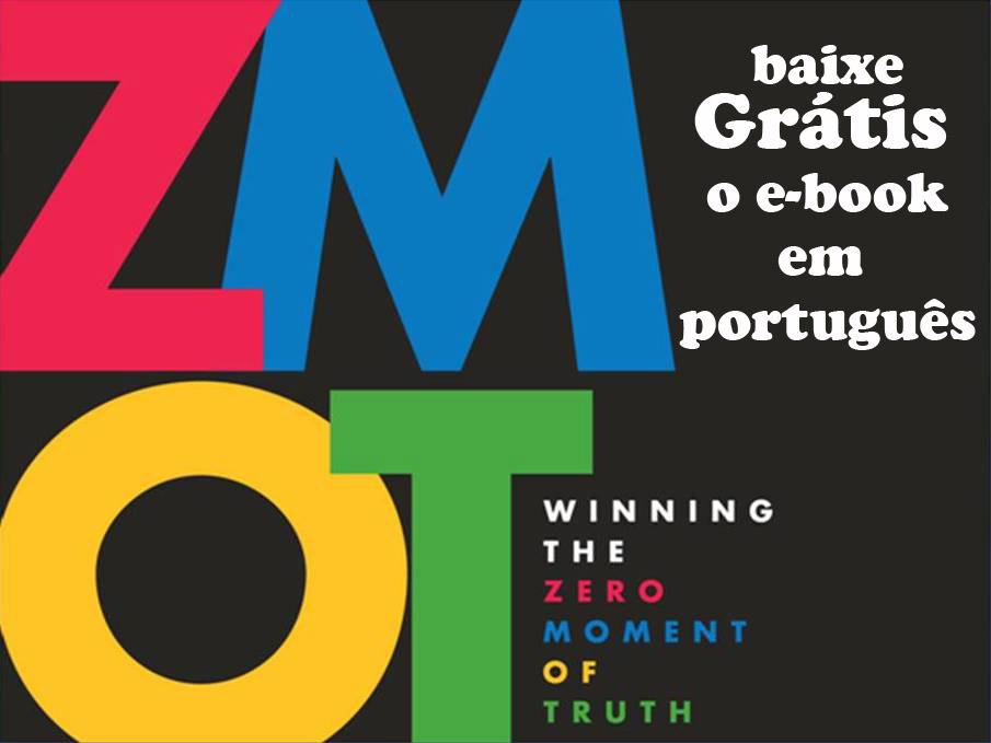 Baixe este e-book ZMOT (O Momento Zero da Verdade) sobre Marketing Digital, material de alto nível ...