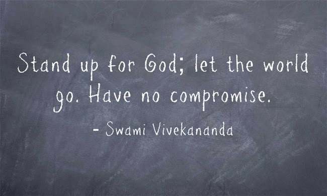"""Stand up for God; let the world go. Have no compromise."""