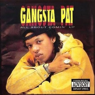 Gangsta_Pat-All_About_Comin_Up-(Remastered)-2006-RAGEMP3